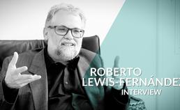 Interview Roberto Lewis-Fernández